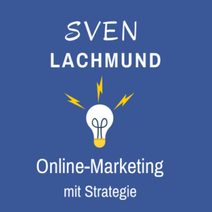 Sven Lachmund - Online-Marketing mit Strategie
